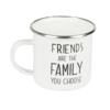 Friends are the family you choose - Enamel Mug