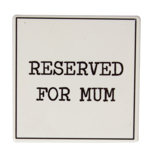 'Reserved for Mum' Coaster