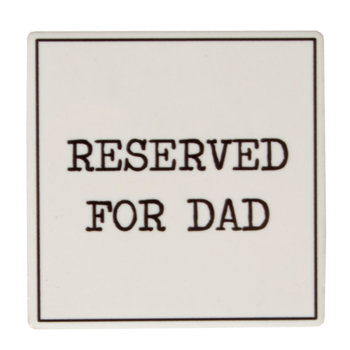 'Reserved for Dad' Coaster