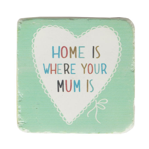 'Home is where your Mum is' - Coaster