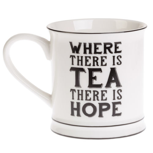 Where there is tea, there is hope - Mug