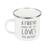 A friends knows you, but loves you anyway - Enamel Mug