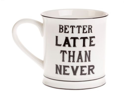 Better latte than never - Mug